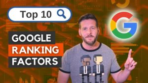 Google Ranking Factors: Top 10 Most Important