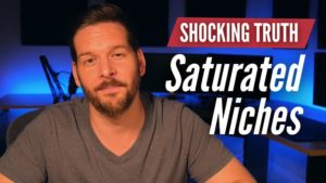 The Shocking Truth About Saturated Niches - Online Business